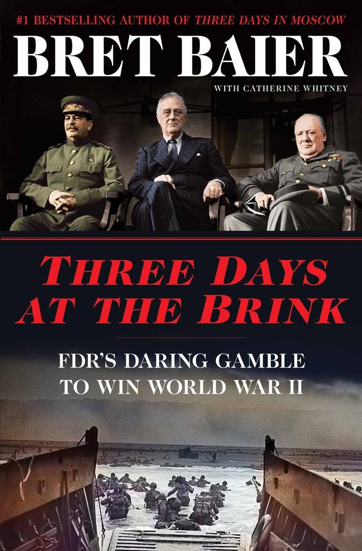 Bret Baier – Three Days At The Brink